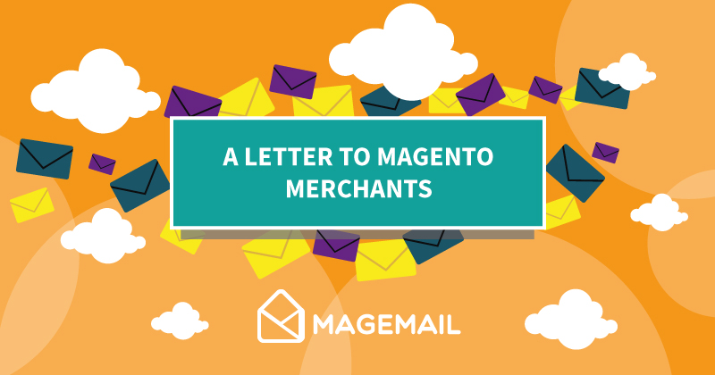 A letter to Magento Merchants