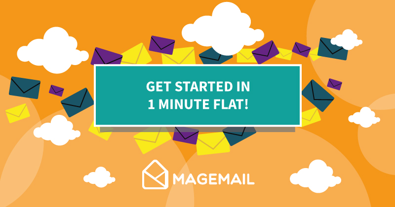 Get Started in 1 minute flat!
