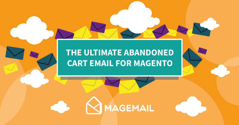 The Ultimate Abandoned Cart Email For Magento